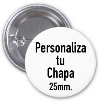 Chapas personalizadas 25 mm. con alfiler