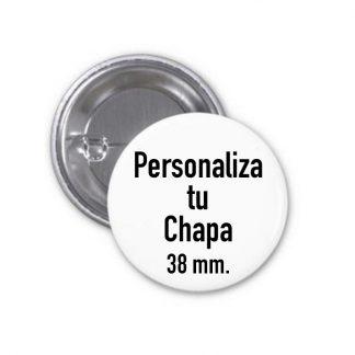 Chapa personalizada 38 mm.