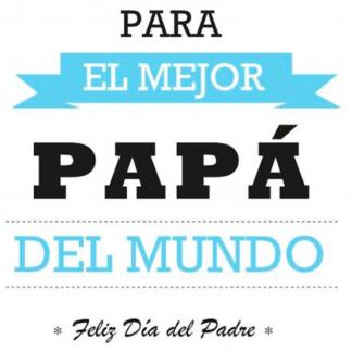 """Taza """"Para el mejor papá del mundo"""""""